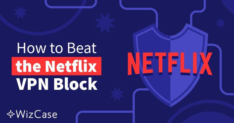 10 שירותי ה-VPN הטובים ביותר ל-Netflix ב-2020 (+ ניסיון חינם)