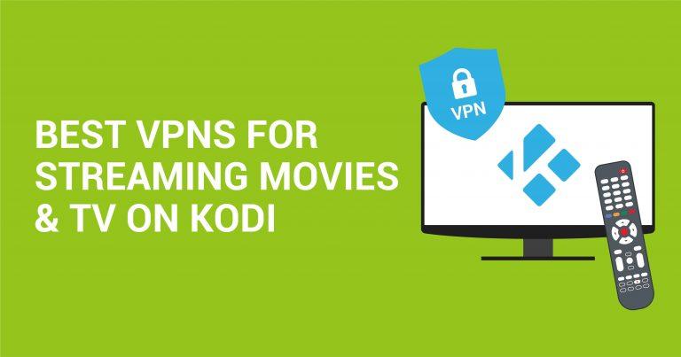 5 ה VPN'S הטובים ביותר לצפייה בסרטים & טלוויזיה עם Kodi
