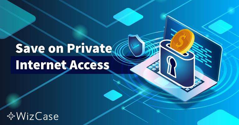 קופון עדכני ל-Private Internet Access ב-2020: חסכו עד 77% היום