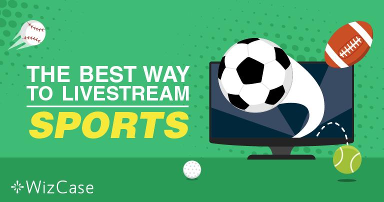 כיצד לצפות בשידורי ספורט בצפייה ישירה בחינם באינטרנט- מעודכן 2020