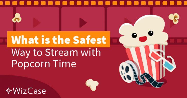 עדיין בטוח להשתמש ב-Popcorn Time ב-2021?