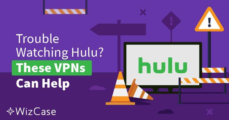 שירותי ה VPN הכי טובים בשביל Hulu – עקפו בהצלחה את החסימה וצפו באופן בטוח!