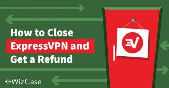 איך לבטל את ExpressVPN ולקבל החזר כספי – בדוק ומוכח Wizcase