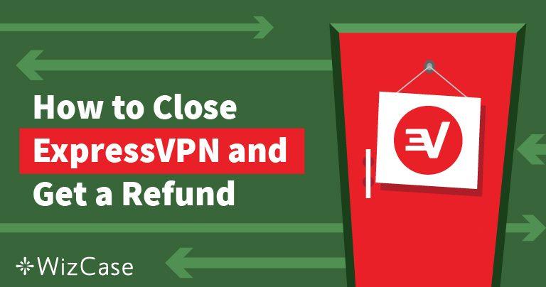 איך לבטל את ExpressVPN ולקבל החזר כספי – בדוק ומוכח