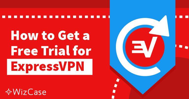 כיצד לקבל את ExpressVPN לתקופת ניסיון של 30 ימים