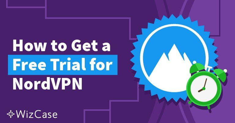 אם אתם רוצים לנסות את NordVPN בחינם – זה מה שצריך לעשות – עודכן ספטמבר 2019