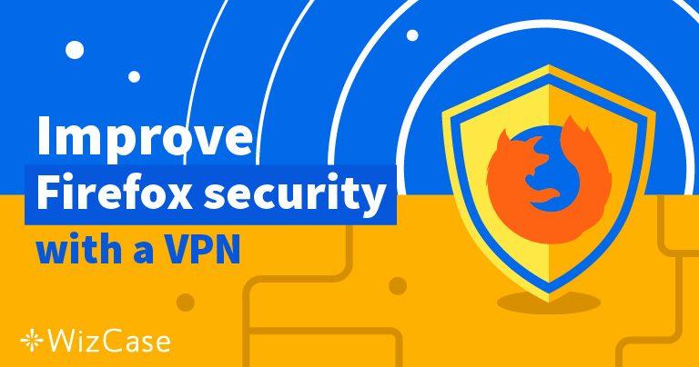 5 שירותי ה-VPN הטובים ביותר לשימוש עם Firefox