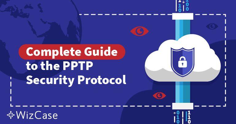הסבר על פרוטוקולי האבטחה של VPN: להבין מה זה PPTP