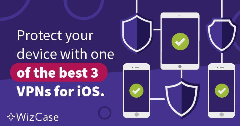 שלושת שירותי ה-VPN הטובים ביותר ל-iOS