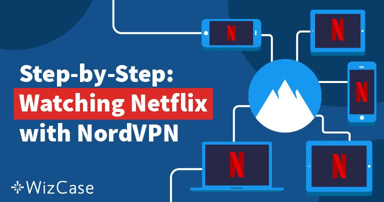 עקיפת חסימות של נטפליקס עם NordVPN היא מהירה, זולה ופשוטה Wizcase