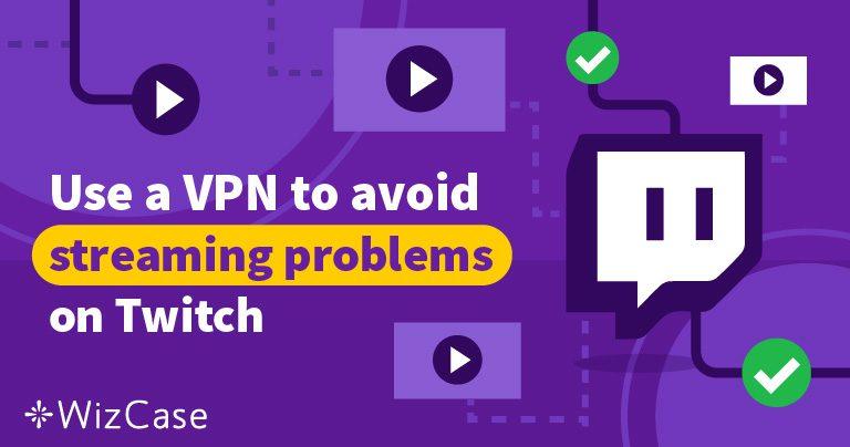 5 שירותי ה-VPN הטובים ביותר לטוויץ'