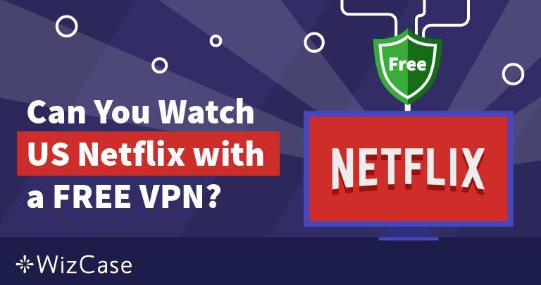 האם שירותי VPN חינמיים עובדים עם נטפליקס בישראל? (נבדק ב-2019)