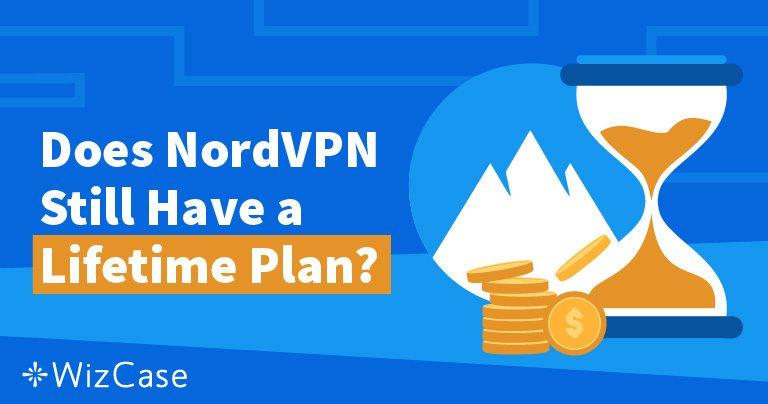 החבילה לכל החיים של NordVPN: לאן נעלמה ולמה לא תתגעגעו אליה