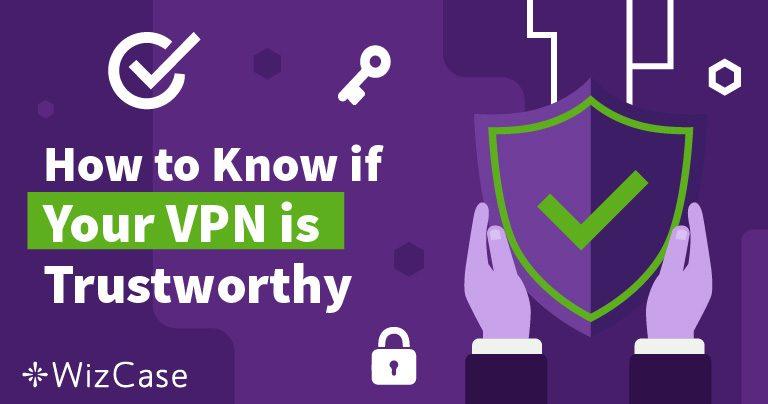 איך לדעת אם אתם יכולים לסמוך על ה-VPN שלכם