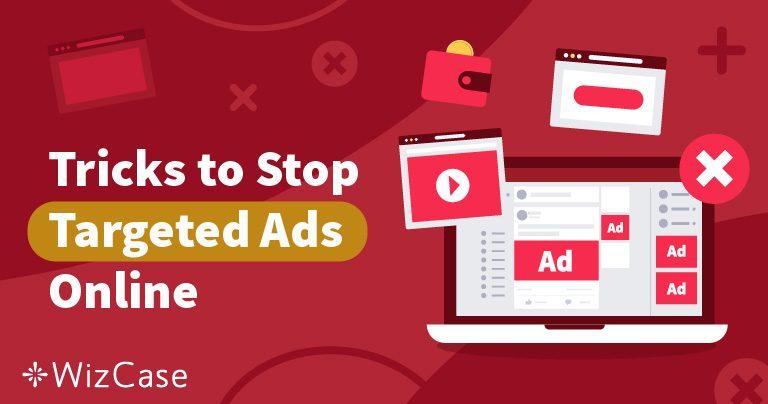 4 טיפים להימנע מפרסומות ולהישאר אנונימיים ברשת ב-2019