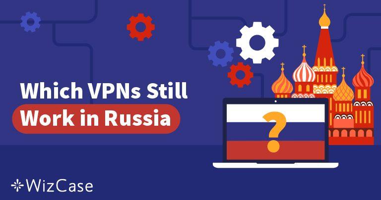 רוסיה חסמה 50 שירותי VPN – אילו עדיין פועלים?