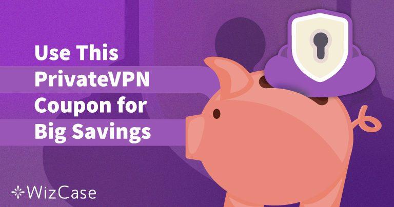 קופון ל-PrivateVPN עדכני ל-2020: חסכו עד 65% היום