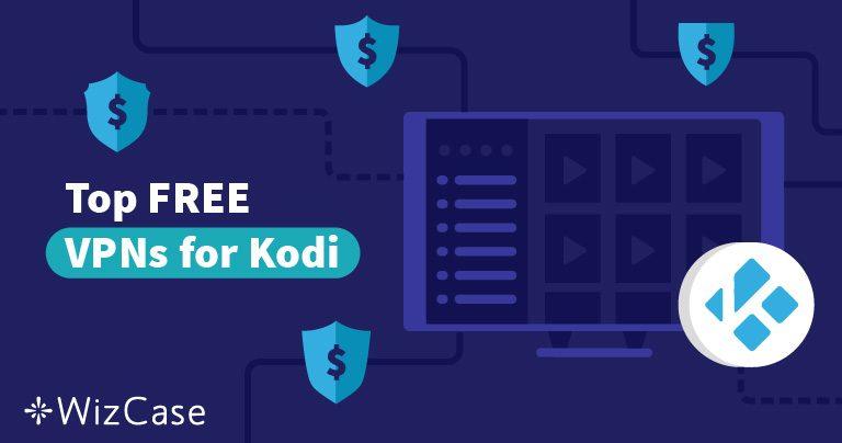 5 שירותי ה-VPN החינמיים הטובים ביותר ל-Kodi ב-2021 (עובדים על Fire Stick ומכשירים נוספים!)
