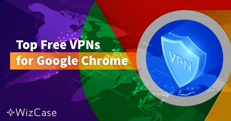 6 שירותי ה-VPN המובילים ל-Google Chrome