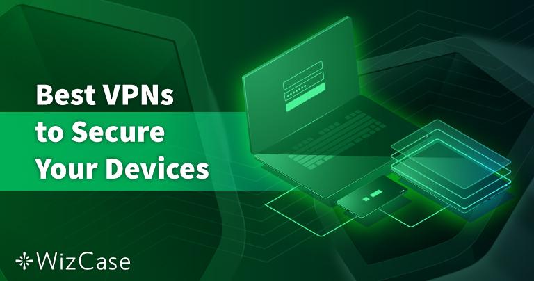 8 שירותי ה- VPNהבטוחים ביותר עבור PC, Mac וטלפונים – נבדק לשנת 2021