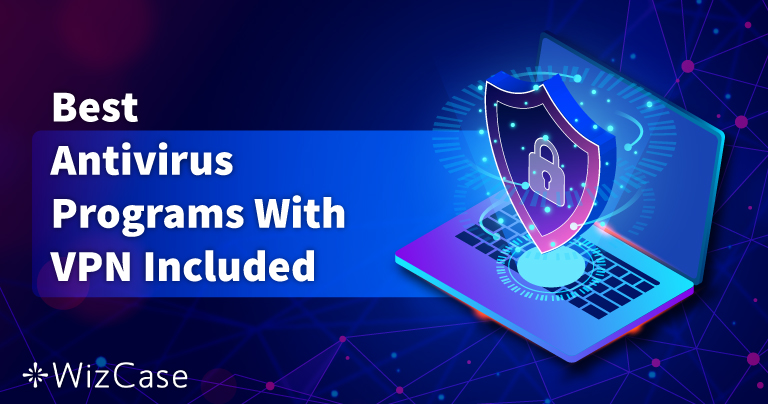 5 תוכנות האנטי-וירוס עם VPN מובנה הטובות ביותר ב-2021