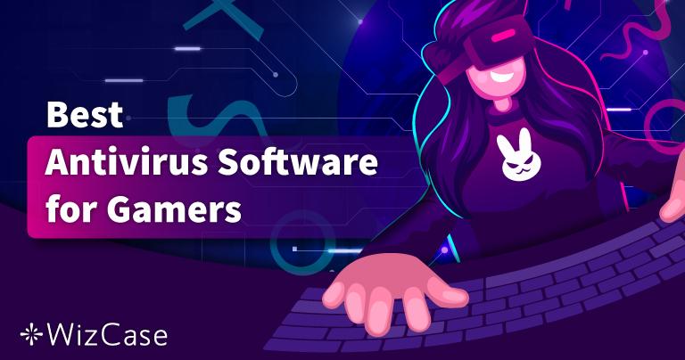 האנטי-וירוס הטובה ביותר למשחקים על PC ב-2021 – 5 המובילות