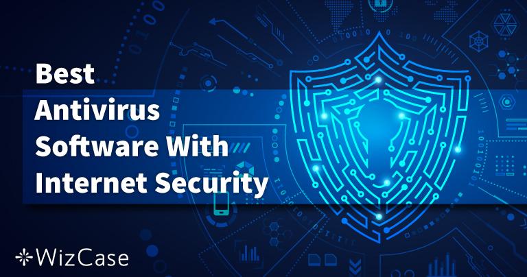 6 אנטי-וירוס מומלצות: אבטחת אינטרנט ל-PC, Mac, מובייל (2021)