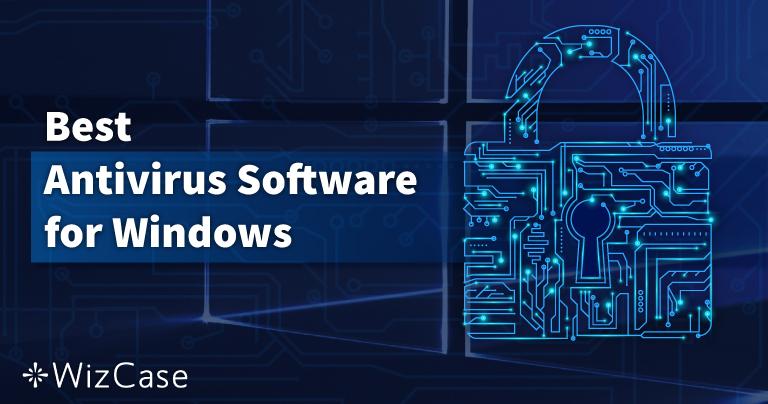 10 האנטי-וירוס הטובות ביותר ל-Windows PC – אוקטובר 2021