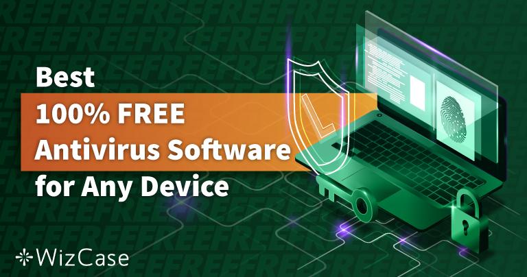 6 האנטי-וירוס הכי טובות ל-PC, Mac, ומובייל בחינם (2021)