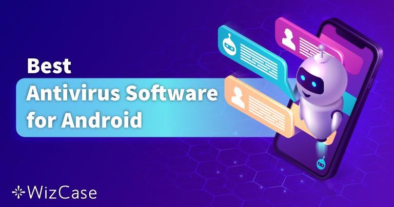 5 אנטי-וירוס הכי טובות ל-Android ב-2021 למובייל ולטאבלט