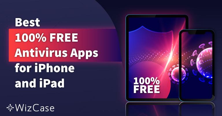 6 אפליקציות האנטי-וירוס החינמיות הטובות ביותר ל-iPhone ול-iPad 2021